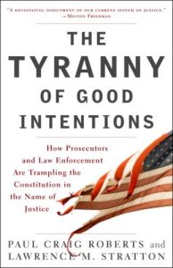 The Tyranny of Good Intentions by Paul Craig Roberts