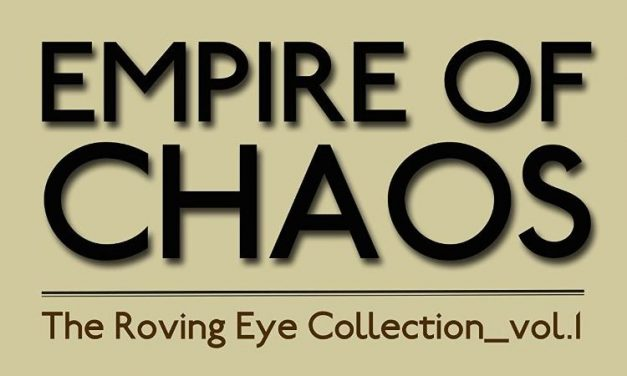 Empire of Chaos: The Roving Eye Collection – Book Review