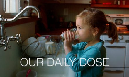 OUR DAILY DOSE: A Short Film on the Hazards of Water Fluoridation