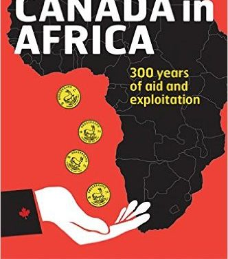Book Review: 'Canada in Africa: 300 Years of Aid and Exploitation