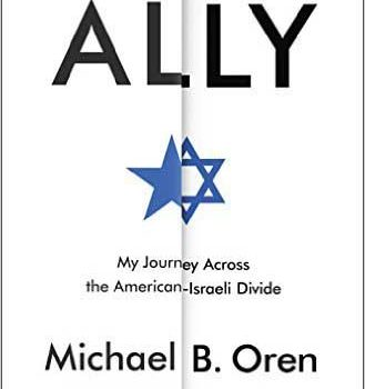 'Ally: My Journey Across the American-Israeli Divide' – Book Review