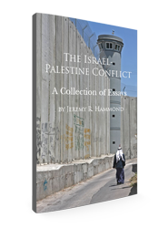 The Israel-Palestine Conflict: A Collection of Essays