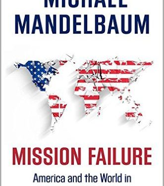 Book Review: 'Mission Failure: America and the World in the Post-Cold War Era'