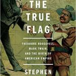 Book Review: Stephen Kinzer's 'The True Flag'